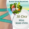 B4 Be Gone 30-Day Meal Makeover