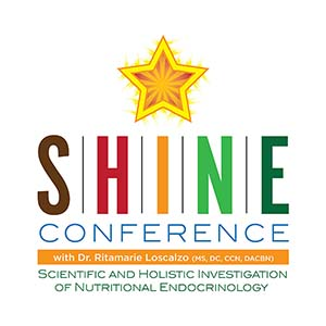 SHINE Conference - Scientific & Holistic Investigation of Nutritional Endocrinology