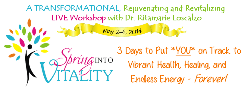 Spring Into Vitality - 2014 - Dr Ritamarie Loscalzo