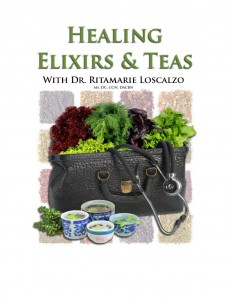 Healing Elixirs and Teas, Dr. Ritamarie Loscalzo