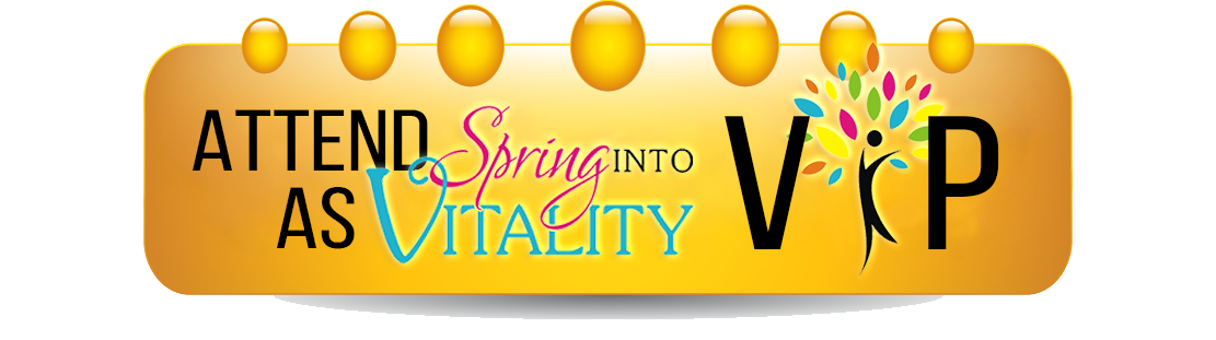 Attend as Spring Into Vitality VIP